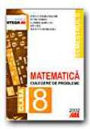 Matematica. Culegere De Probleme Pentru Clasa A Viii-a (semestrul Ii) - SMARANDACHE Stefan, SIMION Petre, RADUCAN Gabriel, CICU Ion, GEORGESCU Julietta