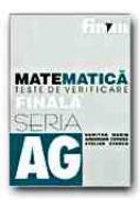 Matematica. Teste De Verificare Finala - MARIN Dumitru, CENUSA Gheorghe, STANCU Stelian