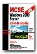 Mcse: Windows 2000. Server. Ghid De Studiu - DONALD Lisa, CHELLIS James, Trad. MURARIU Marius