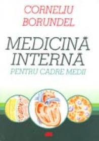 Medicina Interna Pentru Cadre Medii - BORUNDEL Corneliu