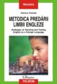 Metodica predarii limbii engleze. Strategies of Teaching and Testing English as a Foreign Language - Adriana Vizental