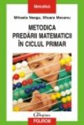 Metodica predarii matematicii in ciclul primar - Mihaela Neagu, Mioara Mocanu