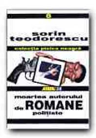 Moartea Autorului De Romane Politiste - TEODORESCU Sorin