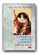Napoleon, Franta si Europa - STILES Andrina, Trad. POPESCU Mihai