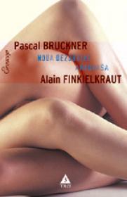 Noua dezordine amoroasa - Pascal Bruckner, Alain Finkielkraut
