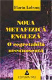 Noua metafizica engleza - o regretabila necunoscuta - Florin Lobont