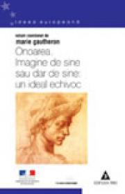 Onoarea. Imagine de sine sau dar de sine, un ideal echivoc - Coord. Marie Gautheron