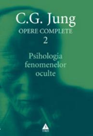 Opere complete. vol. 2, Psihologia fenomenelor oculte - C. G. Jung