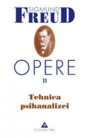 Opere, vol. 11 - Tehnica psihanalizei - Sigmund Freud