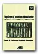 Organizarea si Proiectarea Calculatoarelor. Interfata Hardware/software - PATTERSON David A., HENNESSY John L., Trad. CARBUNAR Octavian, LEU Adrian Alexandru, CARBUNAR Bogdan