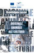 Originile animale ale culturii - Dominique Lestel