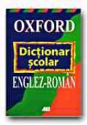 Oxford - Dictionar Scolar Englez - Roman - AUGARDE A.J., HOPE Colin, BUTTERWORTH John, TRIF Radu, ROSETTI Simona, STOICA Luana