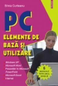 PC. Elemente de baza si utilizare - Silvia Curteanu