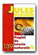Pagini De Istorie Naturala - RENARD Jules, Trad. ARGINTESCU-AMZA Gina