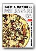 Partitura Pentru Terra. Originile Planetei si Ale Vietii - McSWEEN jr. Harry Y., Trad. ENE Laura-Mihaela