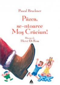 Pazea, se-ntoarce Mos Craciun - Pascal Bruckner