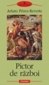 Pictor de razboi - Arturo Perez-Reverte