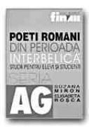 Poeti Romani Din Perioada Interbelica. Studii Pentru Elevi si Studenti - MIRON Suzana, ROSCA Elisabeta