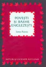 Povesti si Basme Englezesti - REEVES James, Ilustr. KIDDELL-MONROE Joan, Trad. FOCSENEANU Veronica, DANESCU Irina