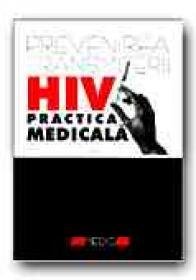 Prevenirea Transmiterii Hiv In Practica Medicala - PETREA Sorin