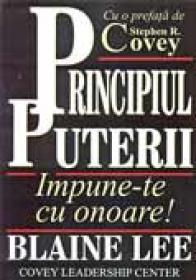 Principiul Puterii. Impune-te Cu Onoare! - LEE Blaine, Trad. IONESCU Aureliana