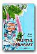 Printul Fermecat - GRIMM Fratii, Adapt. PETRESCU Razvan, Ilustr. FRATILA Iulian Augustin