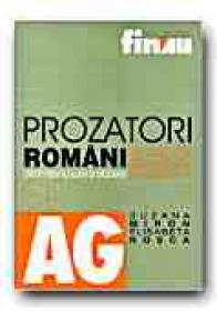 Prozatori Romani Din Perioada Interbelica. Studii Pentru Elevi si Studenti - MIRON Suzana, ROSCA Elisabeta