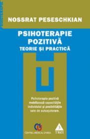 Psihoterapie pozitiva. Teorie si practica - Nossrat Peseschkian