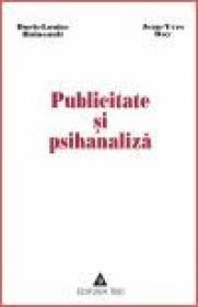 Publicitate si psihanaliza - Doris Louise Haineault, Jean-Yves Roy