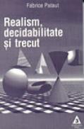 Realism, decidabilitate si trecut - Fabrice Pataut