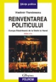 Reinventarea politicului. Europa Rasariteana de la Stalin la Havel - Vladimir Tismaneanu