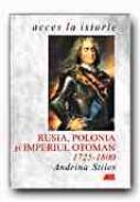 Rusia, Polonia si Imperiul Otoman, 1725-1800 - STILES Andrina, Trad. PARASCHIVESCU Radu