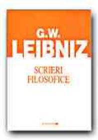 Scrieri Filosofice - LEIBNIZ Gottfried Wilhelm, Trad. NITA Adrian
