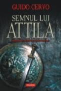 Semnul lui Attila - Guido Cervo