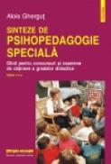 Sinteze de psihopedagogie speciala. Ghid pentru concursuri si examene de obtinere a gradelor didactice - Alois Ghergut