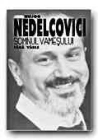 Somnul Vamesului - Vol. I: Fara Vasle; Vol. Ii: Noaptea; Vol. Iii: Gradina Icoanei - Nedelcovici Bujor