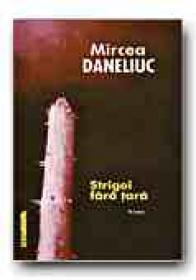 Strigoi Fara Tara - Daneliuc Mircea