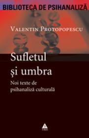Sufletul si umbra - Valentin Protopopescu