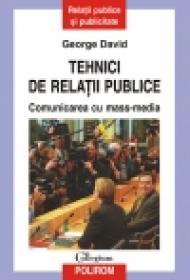 Tehnici de relatii publice. Comunicarea cu mass-media - George David