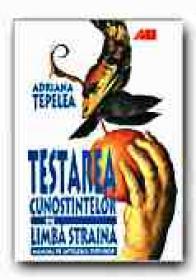 Testarea Cunostintelor De Limba Straina. Manual Pe Intelesul Tuturor - TEPELEA Adriana Stefania