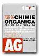 Teste De Chimie Organica Pentru Admiterea La Facultatile De Medicina Umana si Veterinara, Stomatologie si Farmacie - MIHAILCIUC Constantin