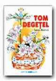Tom Degetel - REEVES James, Adapt. PETRESCU Razvan, Ilustr. FRATILA Iulian Augustin