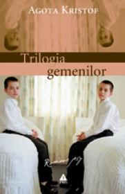 Trilogia gemenilor: Marele Caiet. Dovada. A treia minciuna - Agota Kristof
