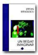Un Regat Imaginar - BANULESCU Stefan