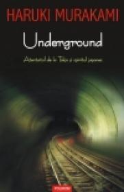 Underground. Atentatul de la Tokio si spiritul japonez - Haruki Murakami