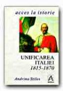 Unificarea Italiei, 1815-1870 - STILES Andrina, Trad. POPESCU Mihai