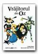 Vrajitorul Din Oz - BAUM L. Frank , RIORDAN James, Ilustr. AMBRUS Victor G., Trad. CIUCA Lydia-Constanta