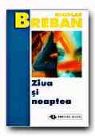 Ziua si Noaptea (ed. A Ii-a) - Breban Nicolae