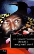 Borges si urangutanii eterni - Luis Fernando Verissimo