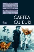 Cartea cu EURI - Sorin Stoica, Calin Torsan, Cosmin Manolache, Roxana Morosanu, Ciprian Voicila